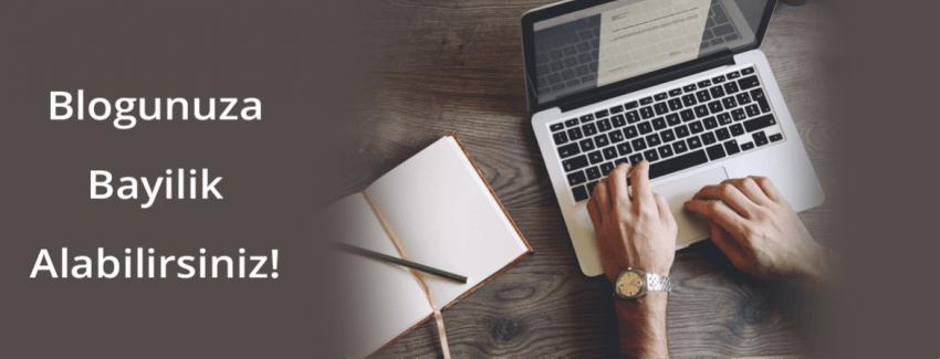 Blogunuza Bayilik Alabilirsiniz!