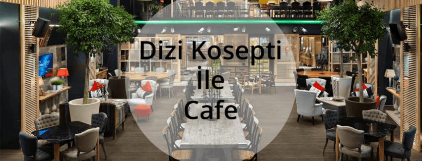 Dizi Konsepti İle Geliştirilmiş Cafeler