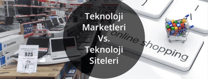 Teknoloji Marketleri Yerine Teknoloji Siteleri