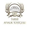 1985 TARİHİ AYVALIK TOSTÇUSU