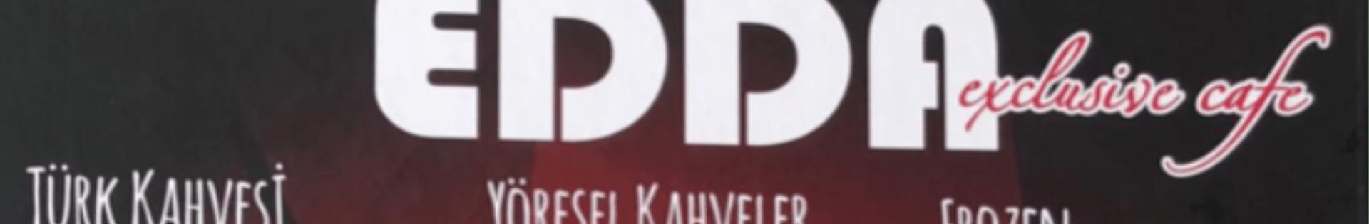 EDDA EXCLUCİVE CAFE & BİSTRO
