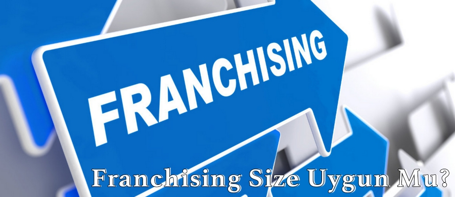 Franchising Size Uygun Mu?