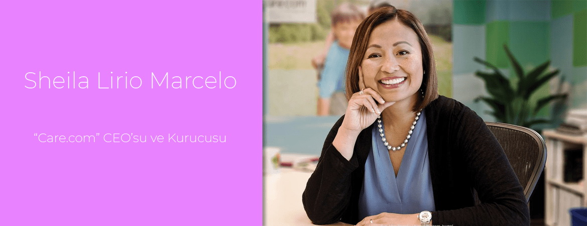 "Sheila Lirio Marcelo: ""Care.com"" CEO'su ve Kurucusu"