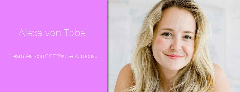 """Alexa von Tobel: """"LearnVest.com"""" CEO'su ve Kurucusu"""