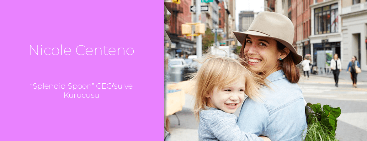 "Nicole Centeno: ""Splendid Spoon"" CEO'su ve Kurucusu"