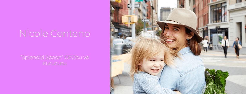 """Nicole Centeno: """"Splendid Spoon"""" CEO'su ve Kurucusu"""