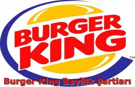 Burger King Bayilik Şartları 2013
