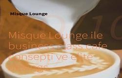 Misque Lounge Bayilik ve Bayilik Şartları