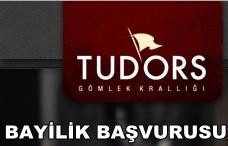 Tudors Gömlek Bayilik ve Bayilik Başvurusu