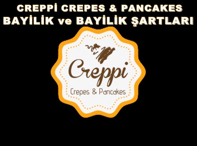 Creppi Crepes & Pancakes Bayilik ve Bayilik Şartları