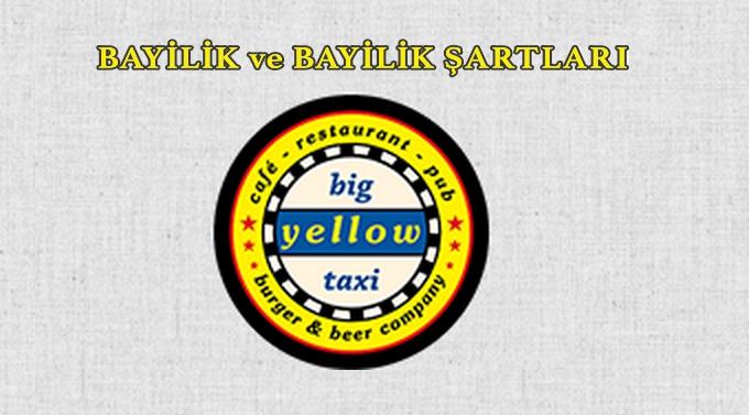 Benzin Big Yellow Taxi Bayilik ve Bayilik Şartları
