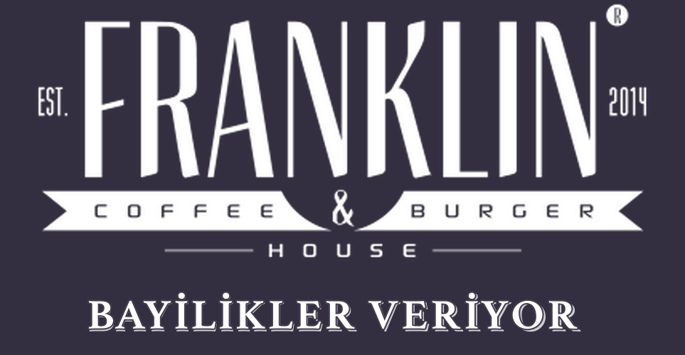 Franklin Coffee And Burger House Bayilik Şartları