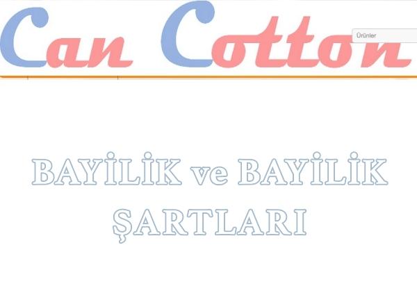 Can Cotton Bayilik ve Bayilik Şartları