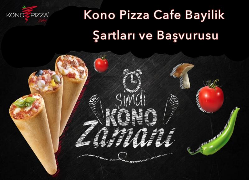 Kono Pizza Cafe Bayilik ve Bayilik Şartları