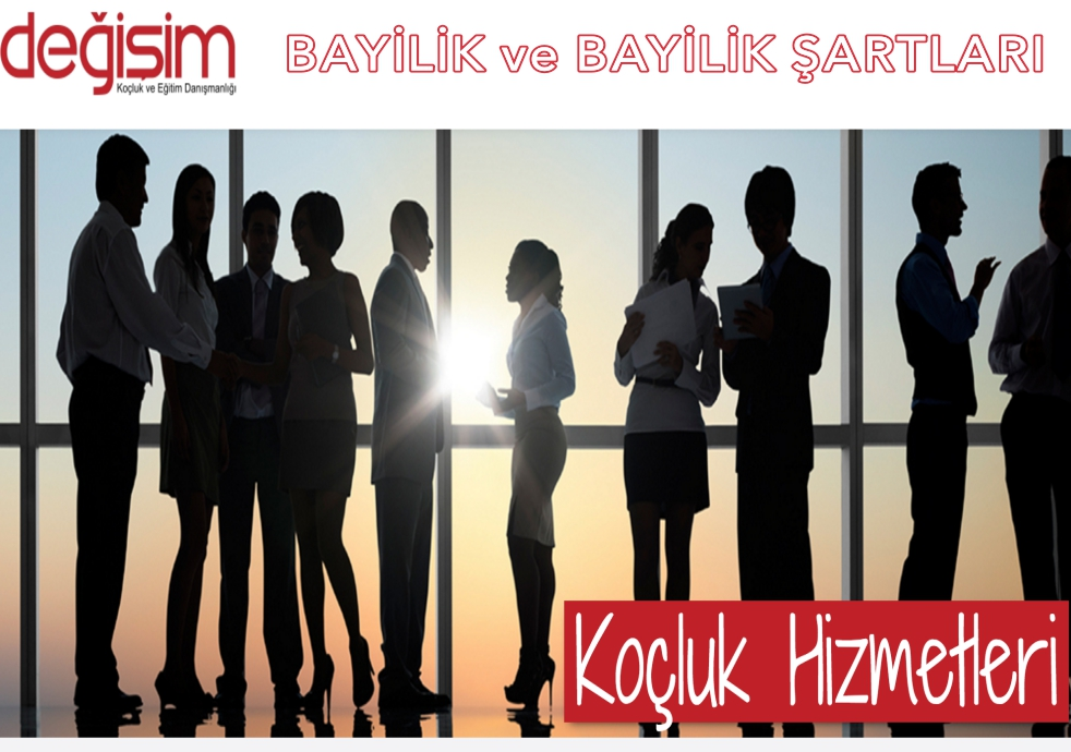 Değişim Türkiye Koçluk Danışmanlık ve Eğitim Hizmetleri Bayilik Veriyor